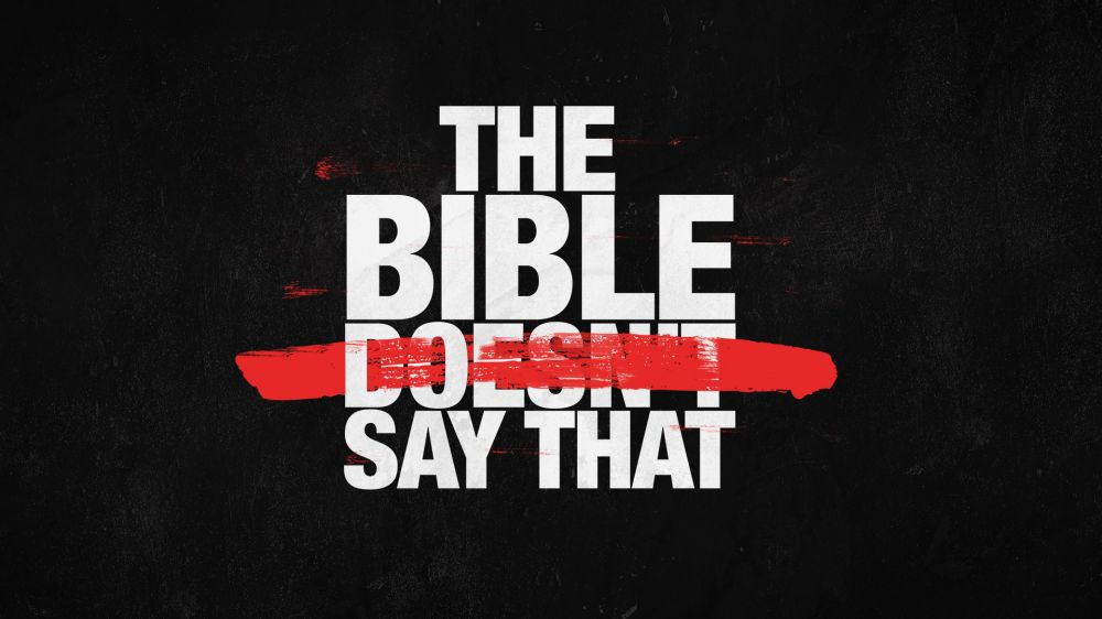 The Bible Doesn't Say That
